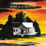 original-the_get_togethers_-_home_as_in_houston_-_cover