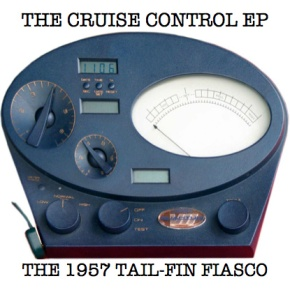 First Listen: The 1957 Tail-Fin Fiasco – Cruise Control EP