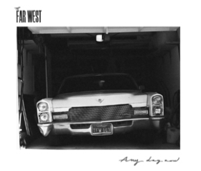 Video: The Far West – Any DayNow