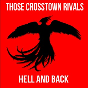 Review: Those Crosstown Rivals – Hell and Back