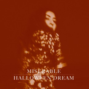 First Listen: Miserable – Halloween Dream EP