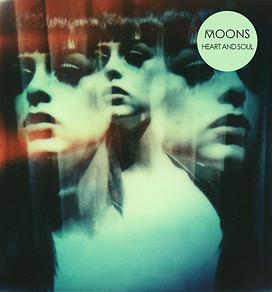 First Listen: The Moons – Heart andSoul