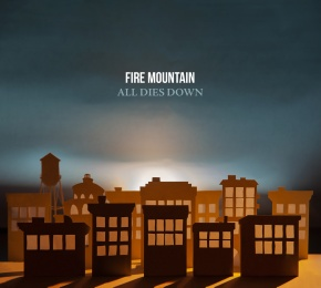 Review: Fire Mountain – All Dies Down
