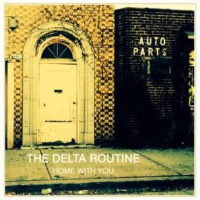 First Listen: The Delta Routine – Home WithYou