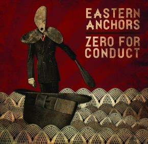 Pre-order: Eastern Anchors / Zero for Conduct – Split 7″