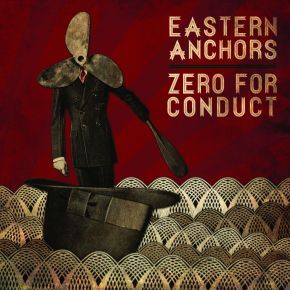 Pre-order: Eastern Anchors / Zero for Conduct – Split7″