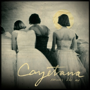 Vinyl Giveaway: Cayetana – Nervous Like Me