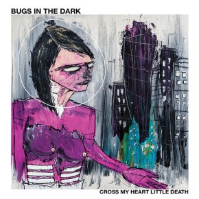 First Listen: Bugs in the Dark – Dirty