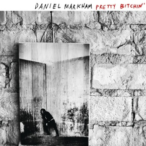 Review: Daniel Markham – Pretty Bitchin'