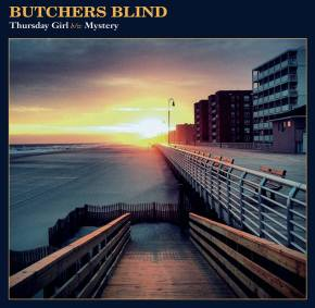 First Listen: Butchers Blind – Thursday Girl/Mystery