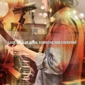 First Listen: Last Days of April – Someone for Everyone