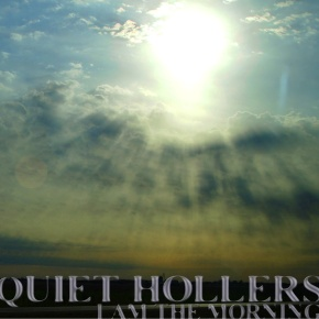 Backtracks: Quiet Hollers – I Am the Morning