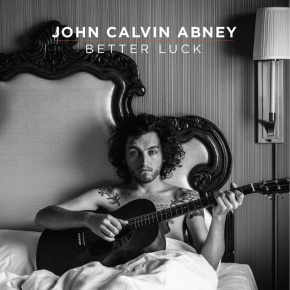Review: John Calvin Abney – Better Luck